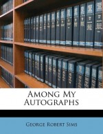 Among My Autographs