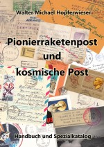 Pionierraketenpost und kosmische Post