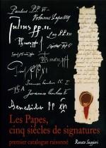 Les Papes, cinq siécles de signtures - premier catalogue raisonné
