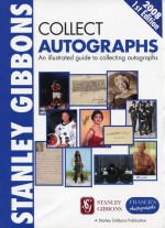 Collect Autographs: An illustrated Guide to Collecting Autographs