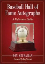 Baseball Hall of Fame Autographs: A Reference Guide