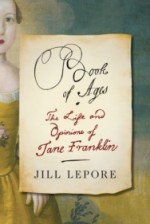Book of Ages: The Life and Opinions of Jane Franklin