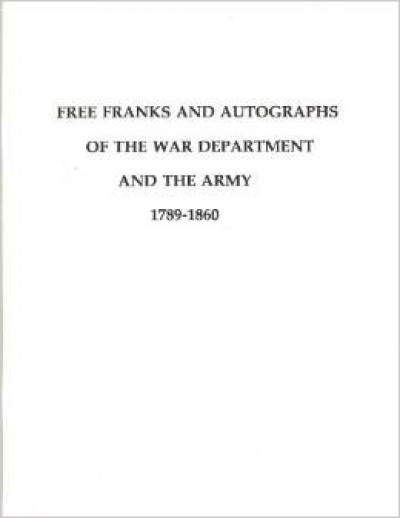 Free Franks and Autographs of the War Department and the Army