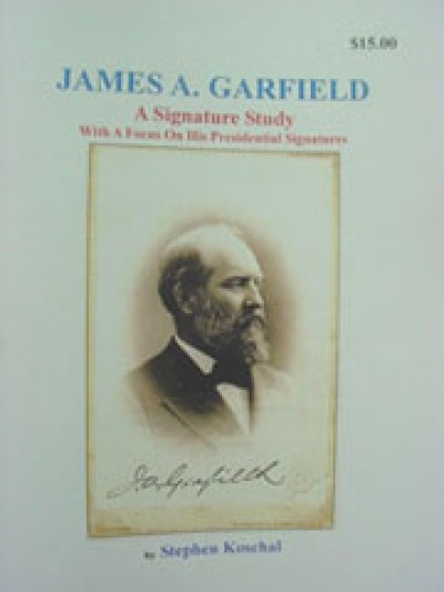 James A. Garfield A Signature Study With A Focus On His Presidential Signatures