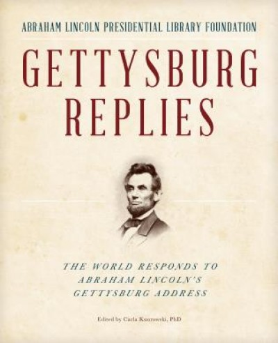 Gettysburg Replies, The World Responds to Abraham Lincoln's Gettysburg Address