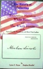 The History of Collecting Executive Mansion, White House and The White House Cards Signed by the Presidents and Their First Ladies