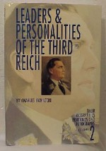 Leaders & Personalities of the third Reich:  Volume 2
