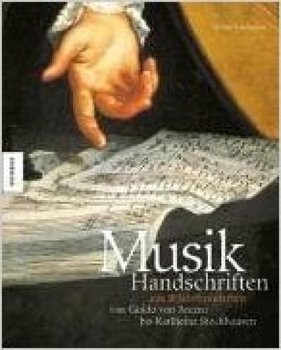 Musikhandschriften aus 10 Jahrhunderten: Von Guido von Arezzo bis Karlheinz Stockhausen